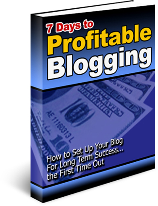 7 Days To Profitable Blogging