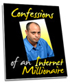 Confessions Of An Internet Millionaire